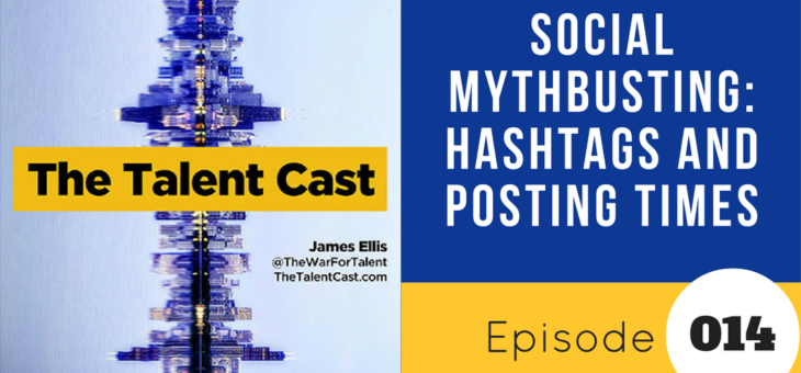 Episode 014 – Social Recruitment Myth-busting
