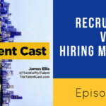 recruiters v hiring managers