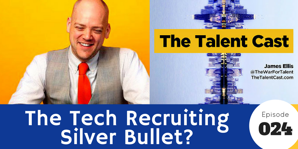 Episode 025 – Tech Recruiting Silver Bullet?