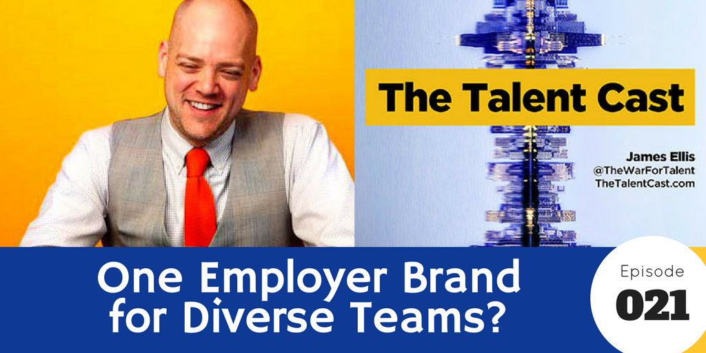 Episode 022 – Your Employer Brand Across Diverse Teams