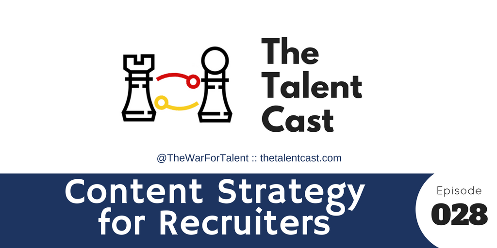 Episode 028 – Content Strategy for Recruiters