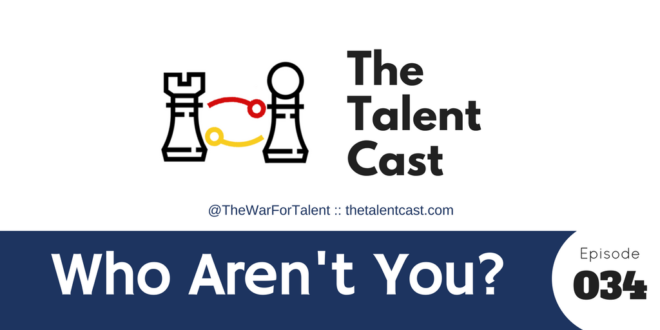 Who Aren't You? Defining your employer brand