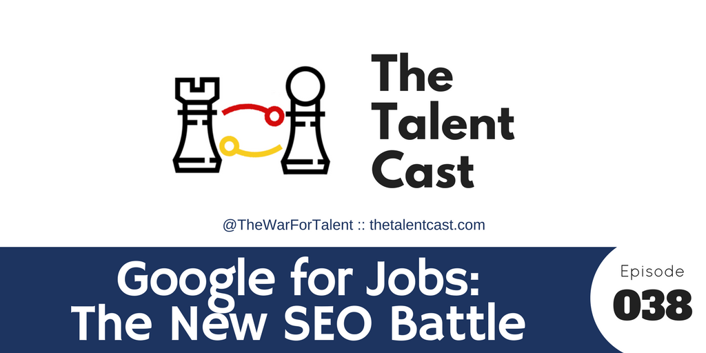 Episode 038 – Google for Jobs, the New SEO Battle