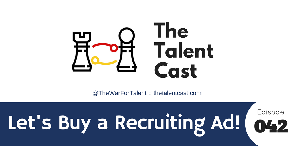 Episode 042 – Let's Buy A Recruiting Ad!