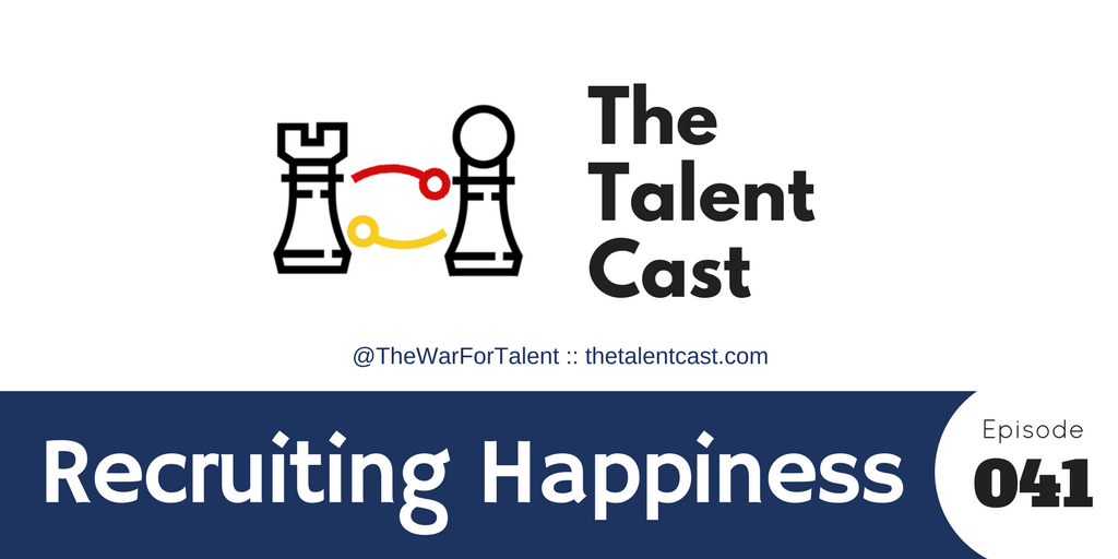 Episode 041 – Recruiting Happiness?