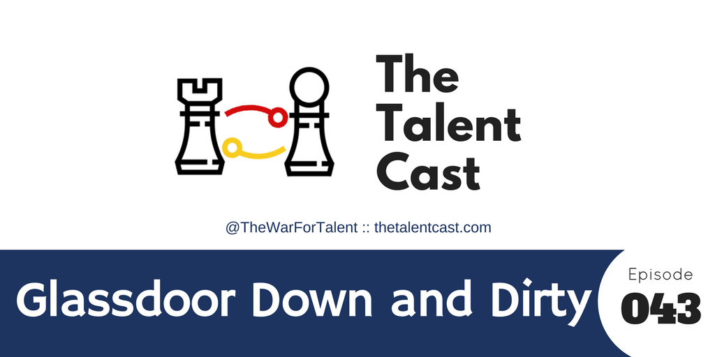 Episode 043 – Glassdoor: Down and Dirty