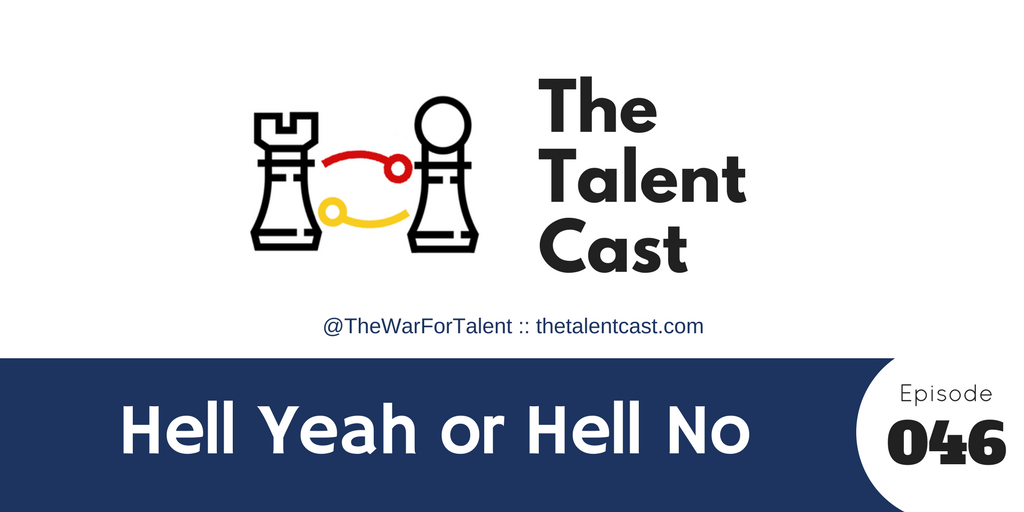 Episode 046 – Hell Yeah or Hell No