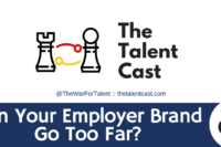 Can your employer brand go too far?