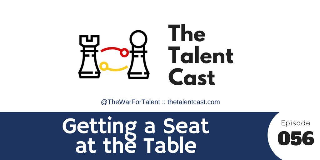Ep 056 – Getting A Seat At The Table