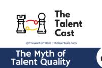Myth of talent quality