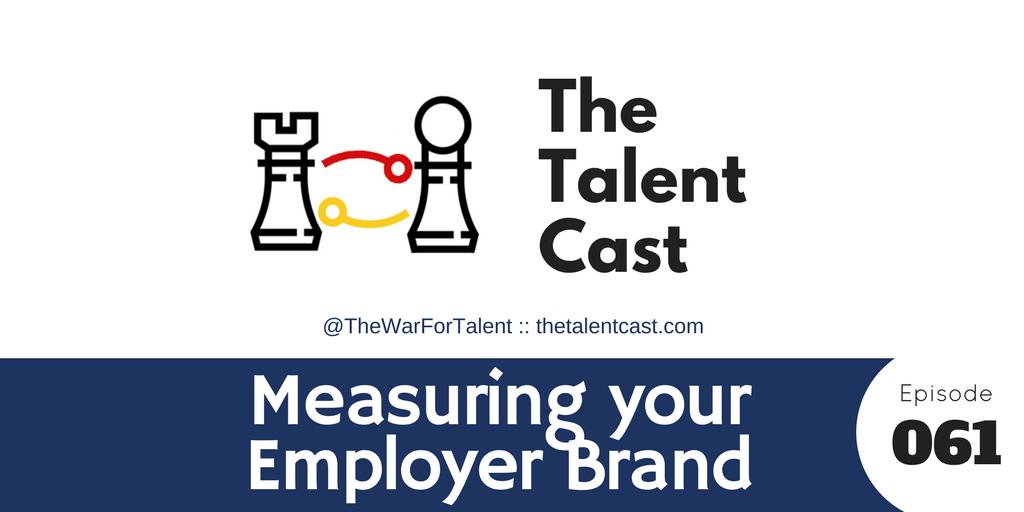 Ep 061 – Measuring your Employer Brand