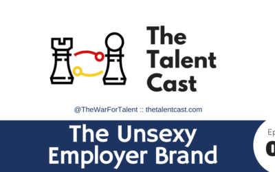 EP 071 – The Unsexy Employer Brand