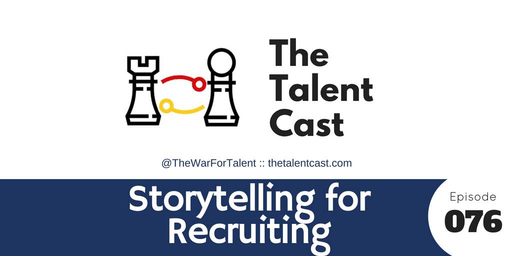 EP 076 – Storytelling for Recruiting