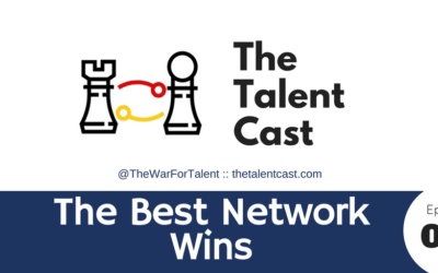EP 078 – In Recruiting, the Best Network Wins