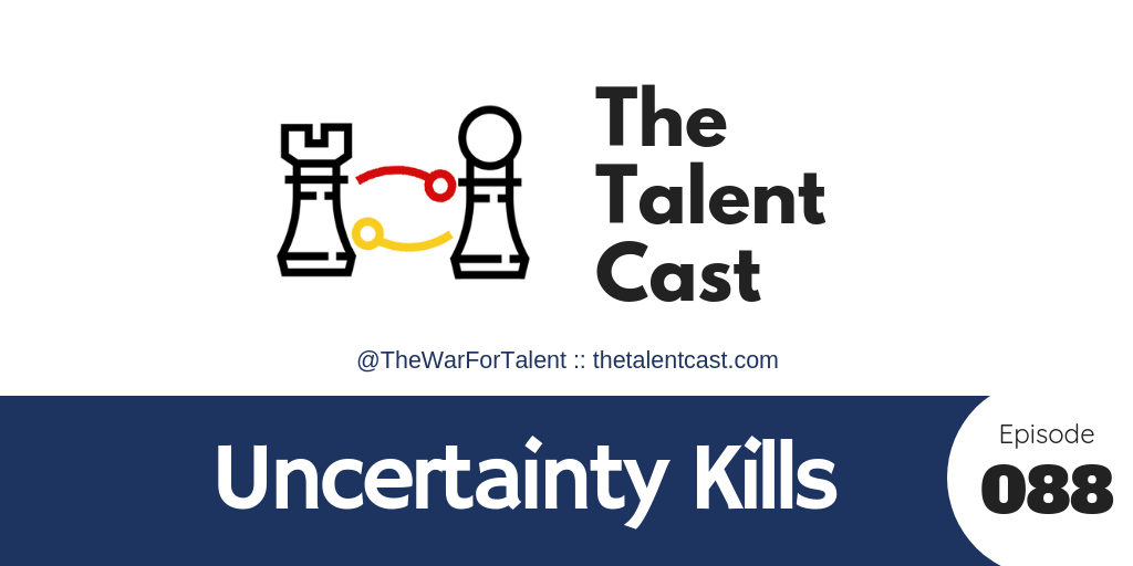 EP 088 – Uncertainty Kills
