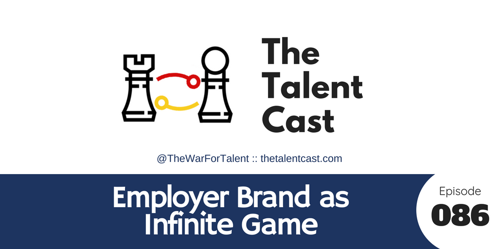 EP 086 – Employer Brand As Infinite Game