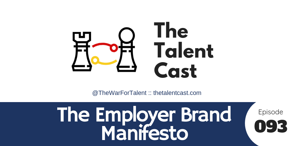 EP 093 – The Employer Brand Manifesto