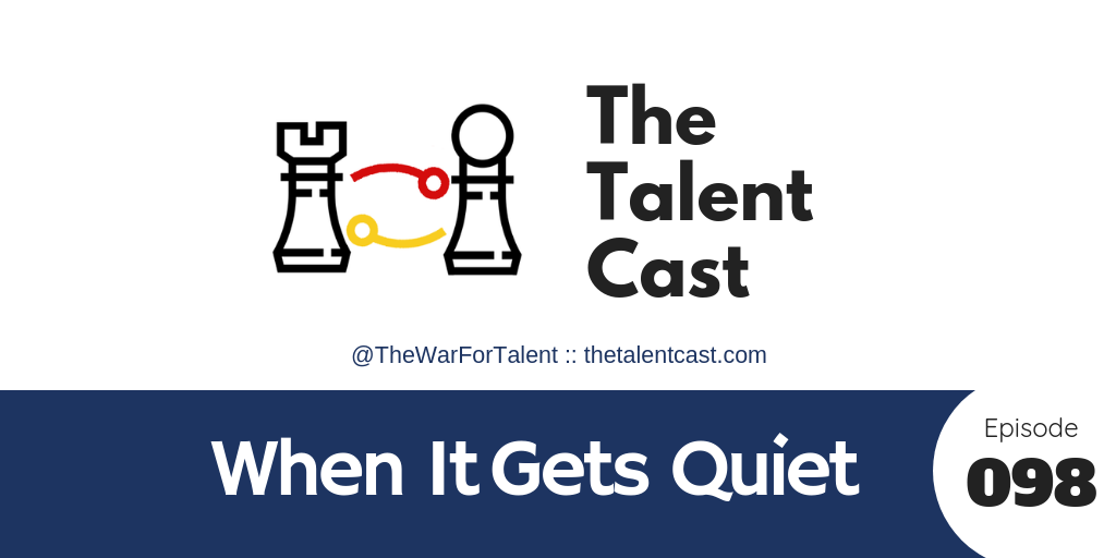 EP 098 – When It Gets Quiet
