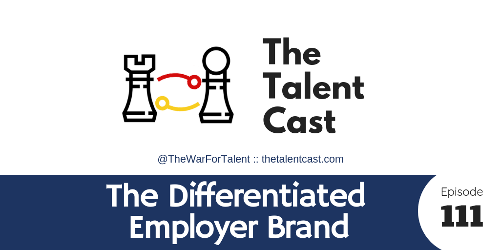 EP 111 – The Differentiated Employer Brand