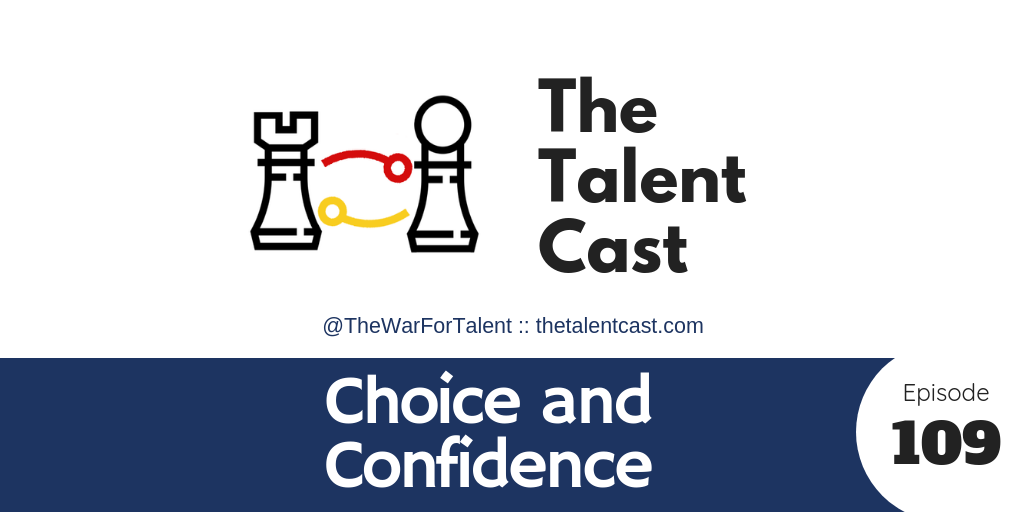 EP 109 – Choice and Confidence