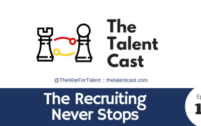 EP 110 – The Recruiting Never Stops