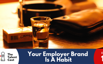 EP 117 – Your Employer Brand Is a Habit