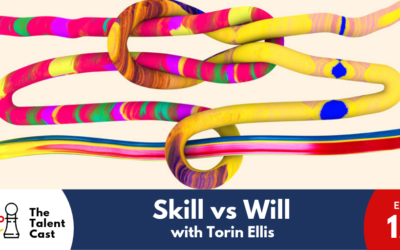 EP 122 – Skill vs Will with Torin Ellis