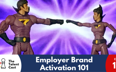 EP 123 – Employer Brand Activation 101
