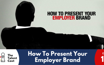 EP 124 – Presenting Your Employer Brand
