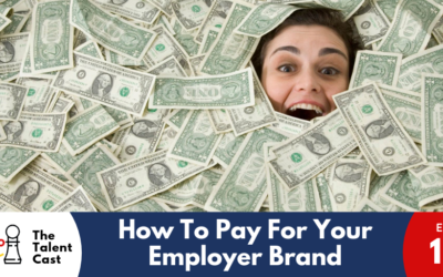 EP 129 – How To Pay For Your Employer Brand
