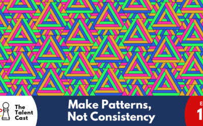 EP 132 – Make Patterns, Not Consistency