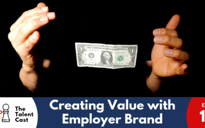 EP 134 – Creating Value with Employer Branding