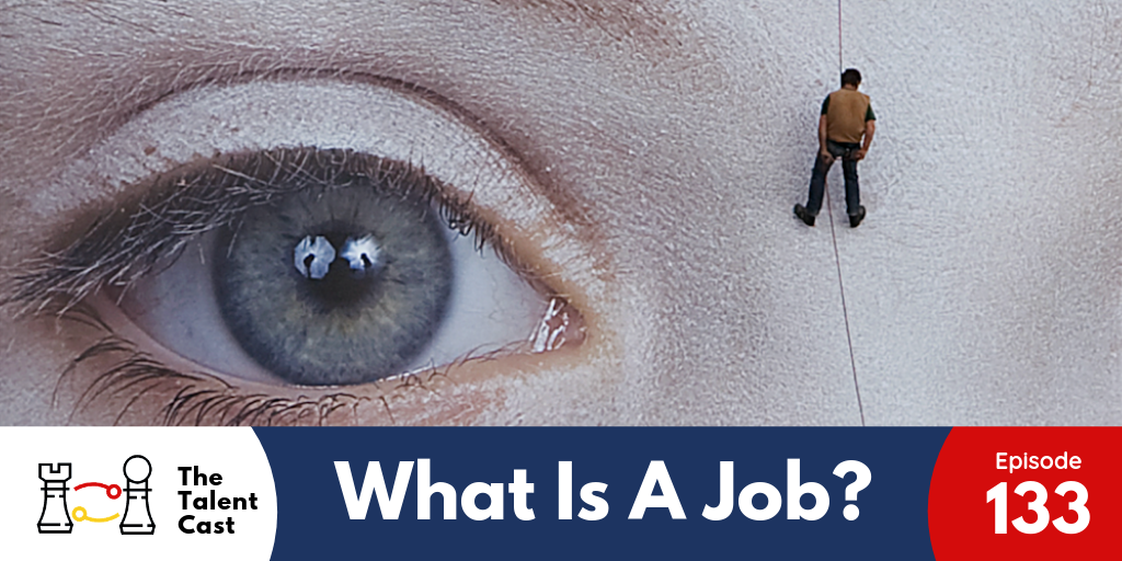 EP 133 – What Is A Job?