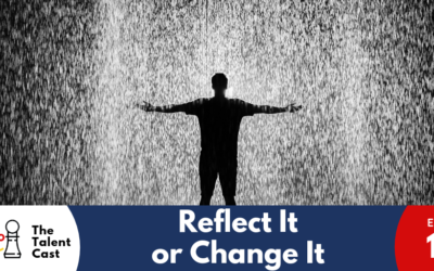EP 141 – Reflect It or Change It