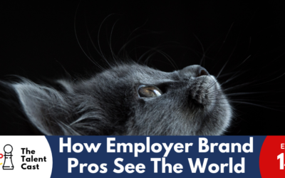 EP 140 – How Employer Brand Pros See the World