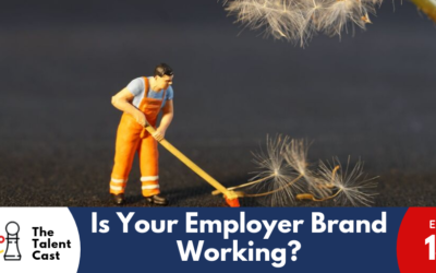 EP 143 – Is Your Employer Branding Working?