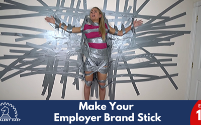 EP 146 – Make Your Employer Brand Stick