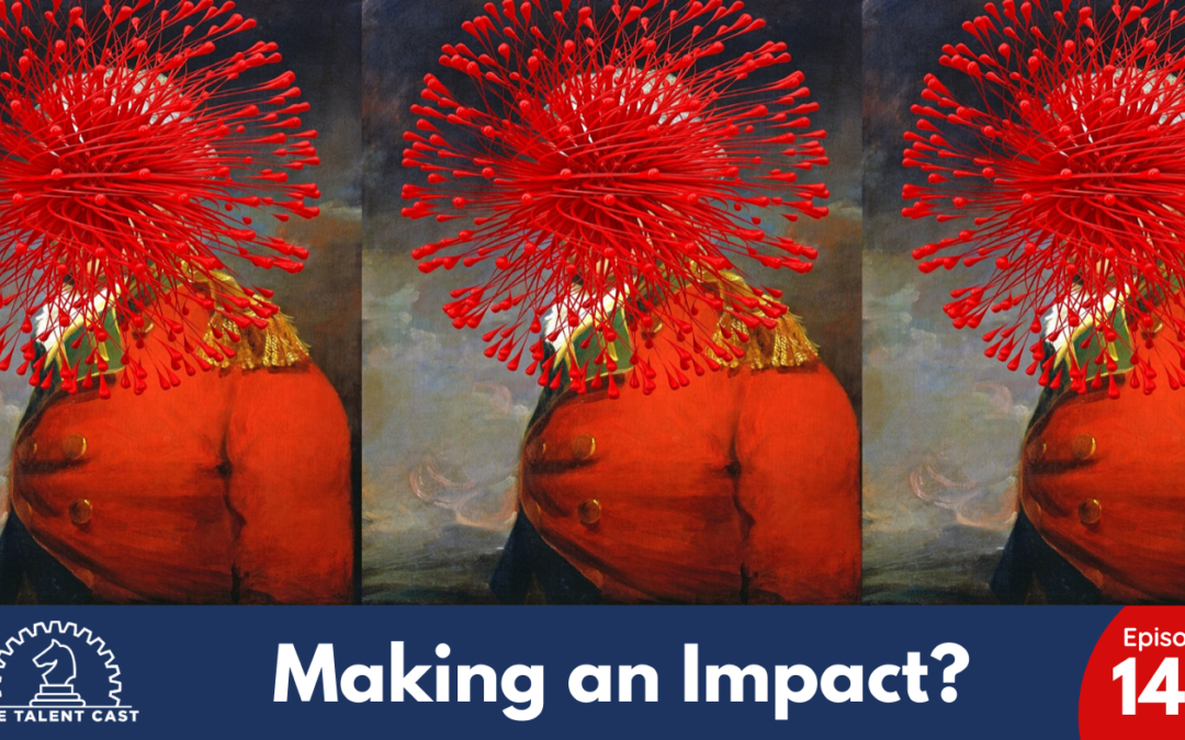 EP 148 – Making an Impact?