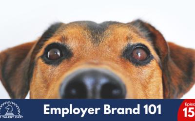 EP 150 – Employer Brand 101