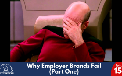 EP 152 – Why Employer Brands Fail (Part One)