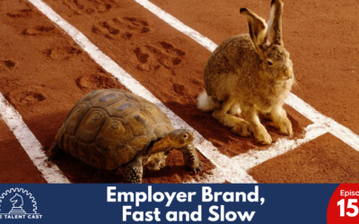 EP 159 – Employer Brand, Fast and Slow