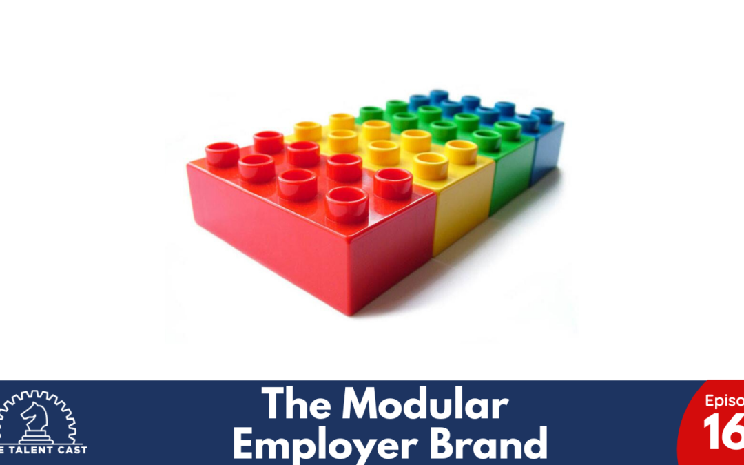 EP 161 – The Modular Employer Brand
