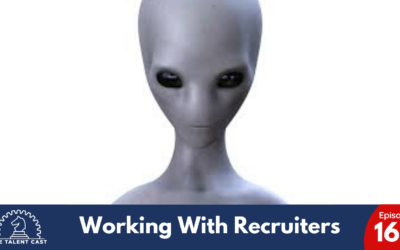 EP 162 – Working with Recruiters