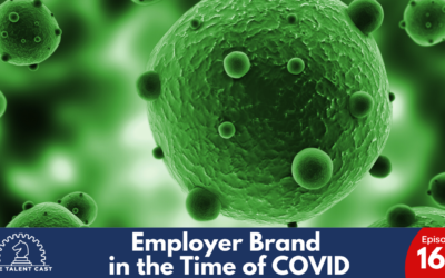 Ep 166 – Employer Branding in the Time of COVID-19