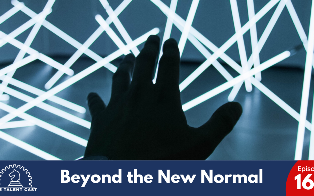 EP 167 – Beyond the New Normal