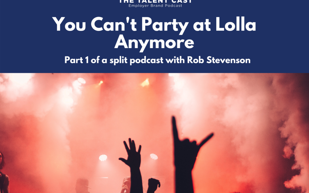 Ep 177 – You Can't Party at Lolla Anymore (with Rob Stevenson)