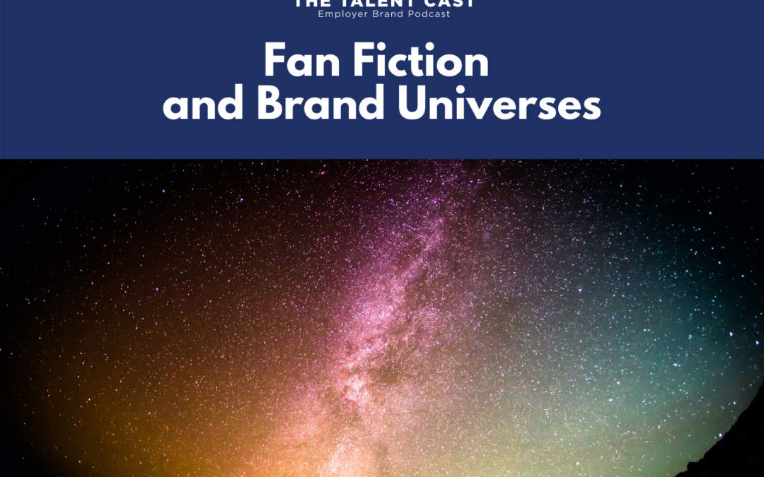 EP 178 – Fan Fiction and Brand Universes