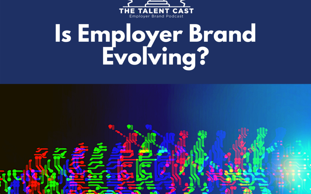 EP 183 – Is Employer Brand Evolving?