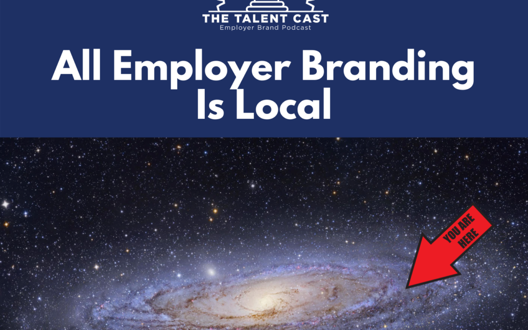 EP 186 – All Employer Branding Is Local